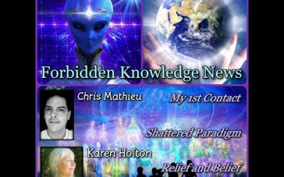 My 1st Contact/Shattered Paradigm/Relief and Belief with Chris Mathieu and Karen Holton