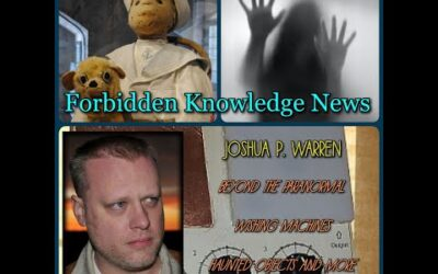 Beyond the Paranormal/Wishing Machines/Haunted Objects and More with Joshua P. Warren