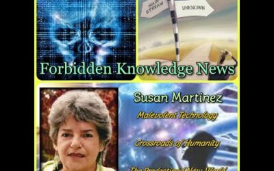 Malevolent Technology/Crossroads of Humanity/The Predestined New World with Susan Martinez