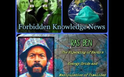 The Hijacking of Earth's Energy Grids and Manipulation of Timelines with Ras Ben