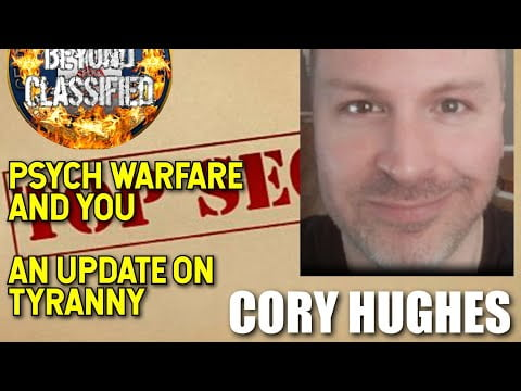 Psych Warfare and You – An Update on Tyranny with Cory Hughes(Preview)