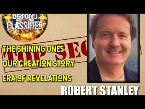 The Shining Ones – Our Creation Story – Era of Revelations with Robert Stanley(Preview)