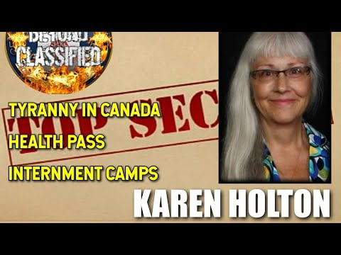Tyranny in Canada – Health Pass – Internment Camps with Karen Holton(Preview)