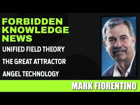 Unified Field Theory – The Great Attractor – Angel Technology with Mark Fiorentino