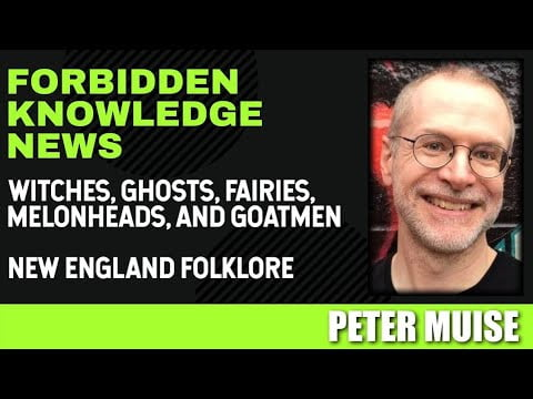 Witches, Ghosts, Fairies, Melonheads, and Goatmen – New England Folklore with Peter Muise